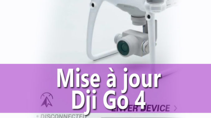 explication dgi 4 phantom 4